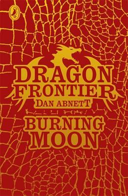 Dragon Frontier: Burning Moon: Book 2 (BOK)