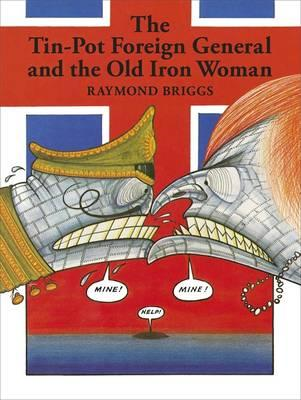 The Tin-pot Foreign General and the Old Iron Woman (BOK)