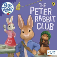 Peter Rabbit Animation: The Peter Rabbit Club (BOK)
