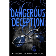 Dangerous Deception (Dangerous Creatures Book 2) (BOK)