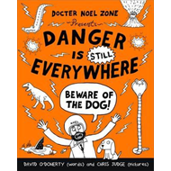 Danger is Still Everywhere: Beware of the Dog (Danger is Eve (BOK)
