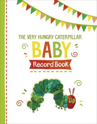 Very Hungry Caterpillar Baby Record Book (BOK)