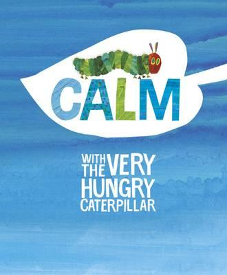 Calm with the Very Hungry Caterpillar (BOK)