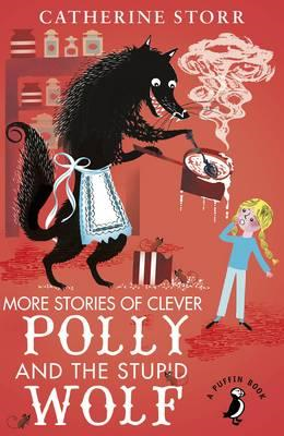 More Stories of Clever Polly and the Stupid Wolf (BOK)