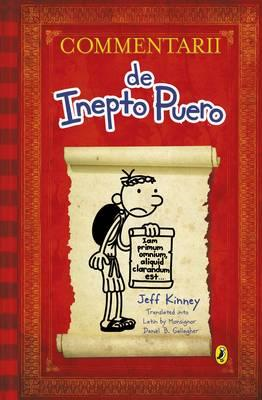 Commentarii de Inepto Puero (Diary of a Wimpy Kid Latin edit (BOK)