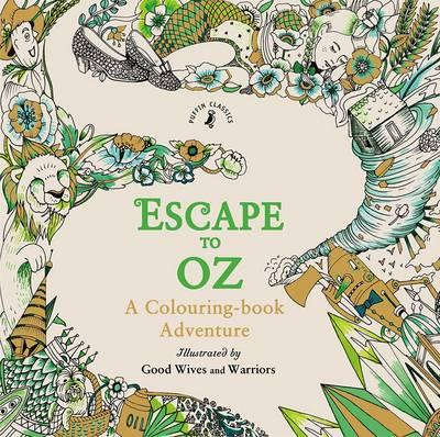 Escape to Oz: A Colouring Book Adventure (BOK)