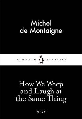 How We Weep and Laugh at the Same Thing (BOK)