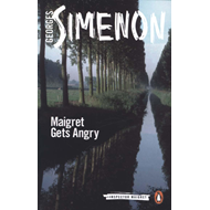 Maigret Gets Angry (BOK)
