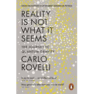 Reality is not what it seems - the journey to quantum gravity (BOK)