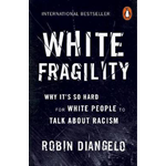 White Fragility - Why It's So Hard for White People to Talk About Racism (BOK)