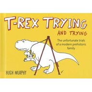 T-Rex Trying and Trying (BOK)
