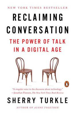Reclaiming Conversation - The Power of Talk in a Digital Age (BOK)