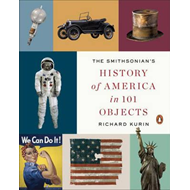 Smithsonian's History Of America In 101 Objects (BOK)