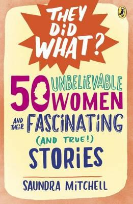 50 Unbelievable Women and Their Fascinating (And True!) Stor (BOK)