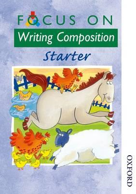 Focus on Writing Composition - Starter (BOK)