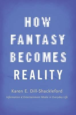 How Fantasy Becomes Reality (BOK)