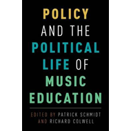 Policy and the Political Life of Music Education (BOK)