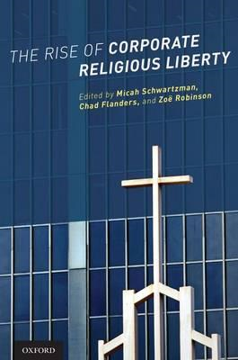Rise of Corporate Religious Liberty (BOK)