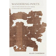 Wandering Poets and Other Essays on Late Greek Literature an (BOK)