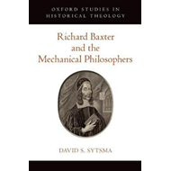 Richard Baxter and the Mechanical Philosophers (BOK)