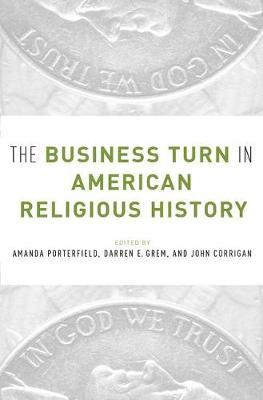 Business Turn in American Religious History (BOK)