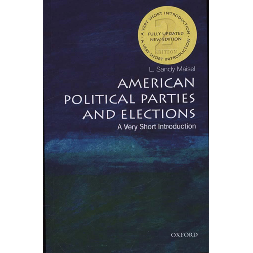 American Political Parties and Elections: A Very Short Intro (BOK)