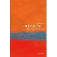 Decadence: A Very Short Introduction (BOK)