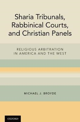 Sharia Tribunals, Rabbinical Courts, and Christian Panels (BOK)