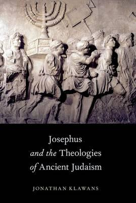Josephus and the Theologies of Ancient Judaism (BOK)