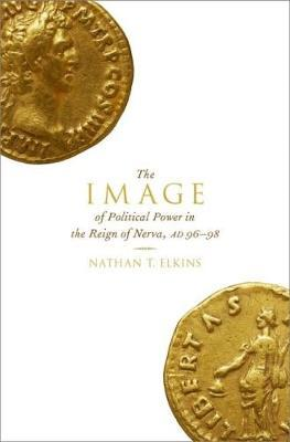 Image of Political Power in the Reign of Nerva, AD 96-98 (BOK)