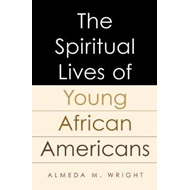 Spiritual Lives of Young African Americans (BOK)