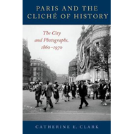 Paris and the Cliche of History (BOK)