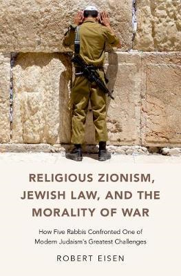 Religious Zionism, Jewish Law, and the Morality of War (BOK)