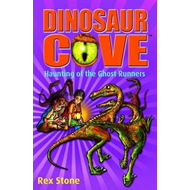 Dinosaur Cove: Haunting of the Ghost Runners (BOK)