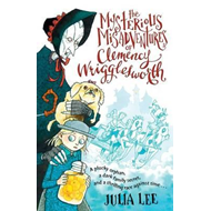 Mysterious Misadventures of Clemency Wrigglesworth (BOK)