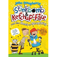 Stinkbomb and Ketchup-Face and the Bees of Stupidity (BOK)