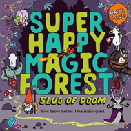 Super Happy Magic Forest: Slug of Doom (BOK)