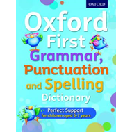 Oxford First Grammar, Punctuation and Spelling Dictionary (BOK)