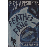 Shapeshifter: Feather and Fang (BOK)