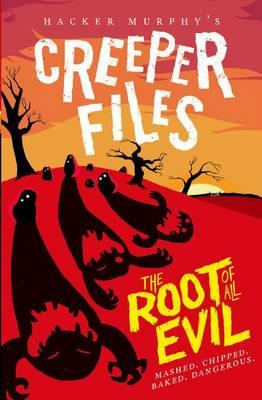 Creeper Files: The Root of all Evil (BOK)