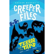 Creeper Files: Terror from the Taps (BOK)