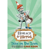 Horace and Harriet: Take on the Town (BOK)