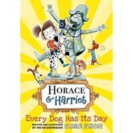 Horace and Harriet: Every Dog Has Its Day (BOK)