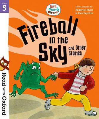 Read with Oxford: Stage 5: Biff, Chip and Kipper: Fireball i (BOK)