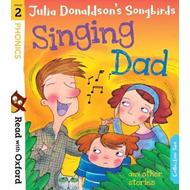 Read with Oxford: Stage 2: Julia Donaldson's Songbirds: Sing (BOK)