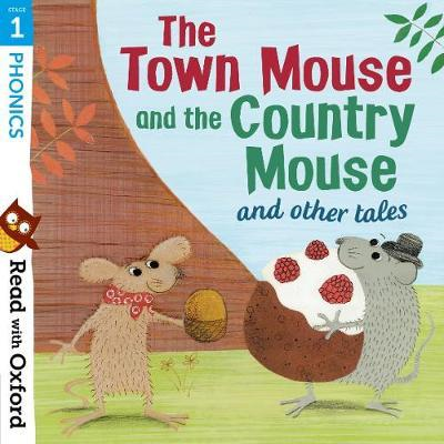 Read with Oxford: Stage 1: Phonics: The Town Mouse and Count (BOK)