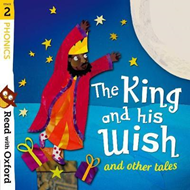 Read with Oxford: Stage 2: Phonics: The King and His Wish an (BOK)