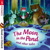 Read with Oxford: Stage 3: Phonics: The Moon in the Pond and (BOK)