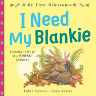 My First Milestones: I Need My Blankie (BOK)