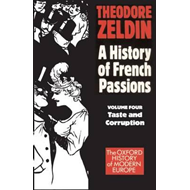 History of French Passions: Volume 4: Taste and Corruuption (BOK)